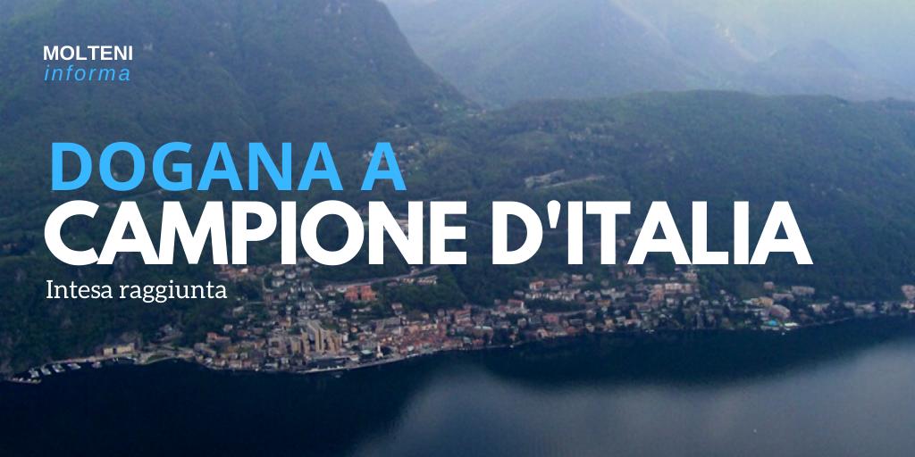 Dogana a Campione d'Italia: intesa raggiunta